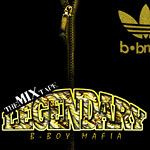 B-Boy Mafia - Legendary: The Mix Tape CDR EP