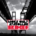 Moka Only & Ayatollah - Bridges CD