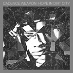 Cadence Weapon - Hope In Dirt City (used) CD
