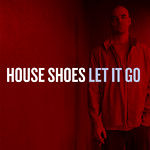 House Shoes - Let It Go 2xCD