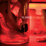 The Bamboos - Medicine Man CD