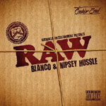 Blanco & Nipsey Hussle - RAW CD