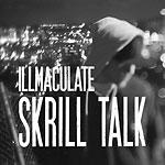 Illmaculate - Skrill Talk CD
