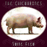 The Chicharones - Swine Flew CD