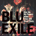 Blu & Exile - Give Me My Flowers While CD