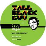 "Tall Black Guy - Water No Enemy 7"" Single"