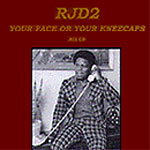 RJD2 - Your Face or Your Kneecap CD