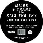 "John Robinson & PVD - Miles & Trane/Kiss TheSky 7"" Single"