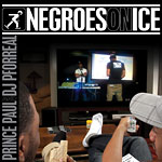 Prince Paul - Negroes On Ice CD