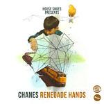 Chanes - Renegade Hands Cassette
