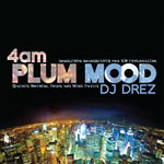 DJ Drez - 4 AM Plum Mood Album CD