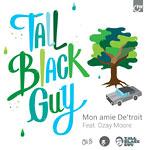 "Tall Black Guy - Mon Amie De'Troit 7"" Single"