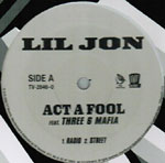 "Lil Jon ft. Three 6 Mafia - Act A Fool 12"" Single"