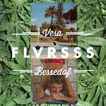 Vesa & Bessedof. - FLVRSSS Cassette