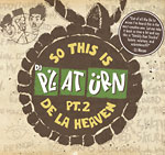DJ Platurn - So This Is De La Heaven 2 CD