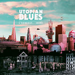 L*Roneous & 2bers - Utopian Blues CD