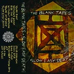 The Blank Tapes - Slow Easy Death Cassette