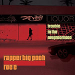 Big Pooh & Roc C - Trouble In the Neighborhd CD