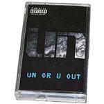 The UN - UN Or U Out Cassette