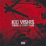 Kid Vishis - Timing Is Everything CD