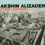 Akshin Alizadeh - Street Bangerz Volume 8 Cassette