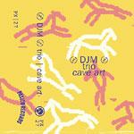 DJM Trio - Cave Art Cassette