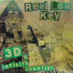 3D & Infinity Gauntlet - Real Low Key CDR