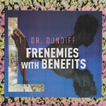 Dr. Dundiff - Frenemies With Benefits Cassette