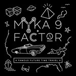 Myka 9 & Factor - Famous Future Time Travel Cassette