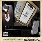 Canibus & Bronze Nazareth - Time Flys, Life Dies... CD