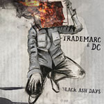 Trademarc & DC - Black Ash Days CD