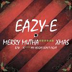 "Eazy-E - Merry Muthafuckin' X-Mas 7"" Single"