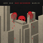 MED / Blu / Madlib - Bad Neighbor 2xLP