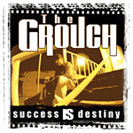 The Grouch - Success Is Destiny CD