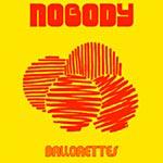 "Nobody - Ballorettes 12"" Single"