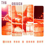 "The Grouch - Wish You a Good Day 12"" Single"