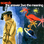 Scarub - Answer 2wo the Meaning CD