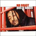 Mr. Brady - Dusty Baker CD