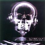 Z-Trip & DJ P - Uneasy Listening Pt. 1 CD