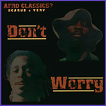 """Afro Classics - Don't Worry 12"""" Single"""