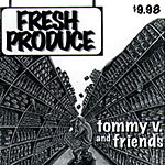 Tommy V - Fresh Produce CDR