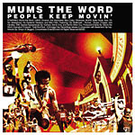 Mums The Word - People Keep Movin CD