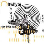 Offwhyte - The Fifth Sun CD