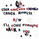 Edan - Emcees Smoke Crack Remix 12&quot; Single