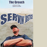 The Grouch - Servin' Justice DVD
