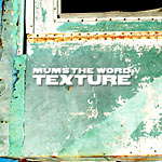 Mums the Word - Texture CD