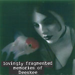 Deeskee - Lovingly Fragmented ... CD