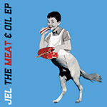 "Jel - The Meat & Oil 12"" EP"
