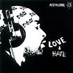 Aceyalone - Love & Hate CD