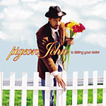 Pigeon John - Is Dating Your Sister CD